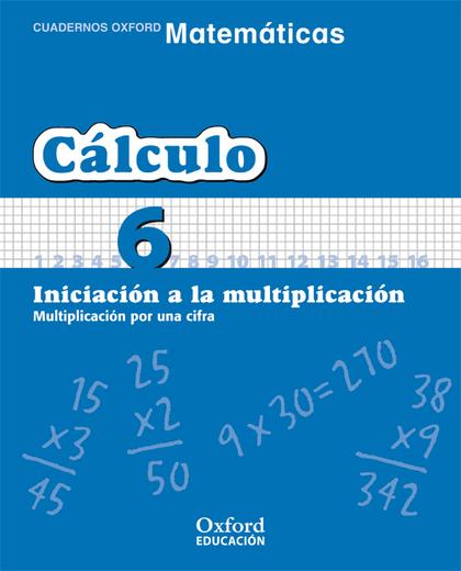 MATEMÁTICAS, CÁLCULO, EDUCACIÓN PRIMARIA, 2 CICLO. CUADERNO TEMÁTICO 6