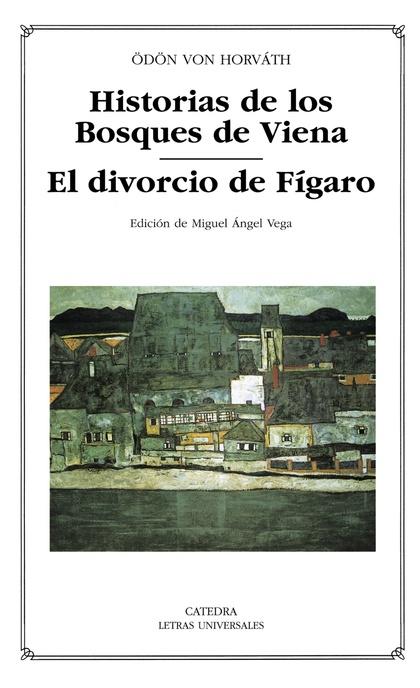 HISTORIAS DE LOS BOSQUES DE VIENA; EL DIVORCIO DE FÍGARO.