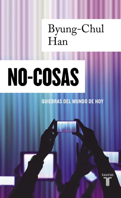 NO-COSAS. QUIEBRAS DEL MUNDO DE HOY