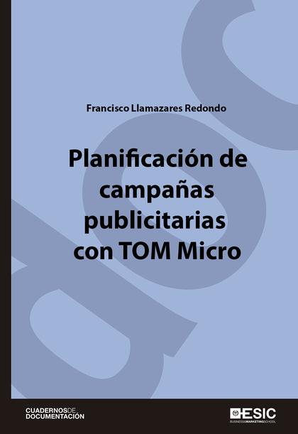 PLANIFICACIÓN DE CAMPAÑAS PUBLICITARIAS CON TOM MICRO.