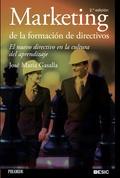 MARKETING DE LA FORMACIÓN DE DIRECTIVOS : EL NUEVO DIRECTIVO EN LA CULTURA DEL APRENDIZAJE