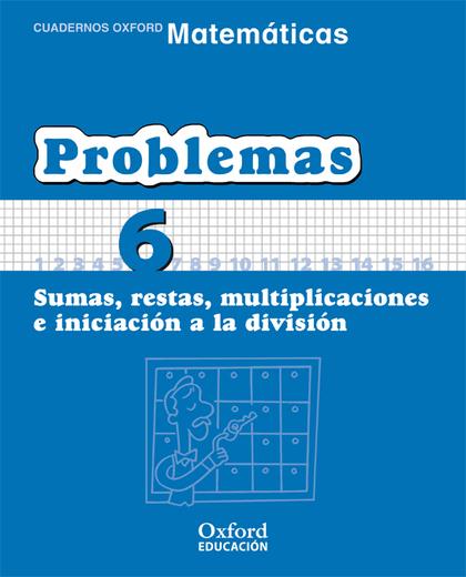 MATEMÁTICAS, PROBLEMAS, EDUCACIÓN PRIMARIA, 2 CICLO. CUADERNO TÉCNICO 6