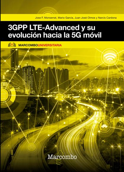 3GPP LTE-ADVANCED Y SU EVOLUCIÓN HACIA LA 5G MÓVIL