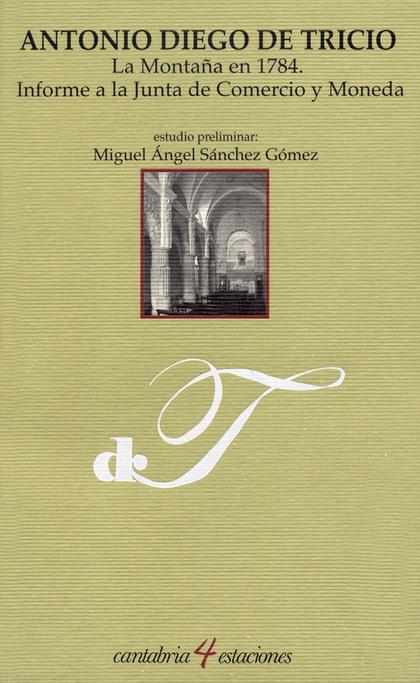 LA MONTAÑA EN 1784: INFORME A LA JUNTA DE COMERCIO Y MONEDA