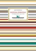 DEFENSA PERSONAL : ANTOLOGÍA POÉTICA 1992-2006