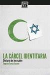 LA CÁRCEL IDENTITARIA : DIETARIO DE JERUSALÉN