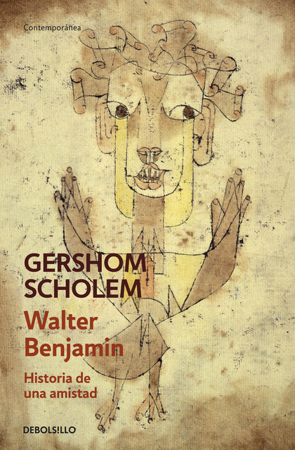 WALTER BENJAMIN : HISTORIA DE UNA AMISTAD