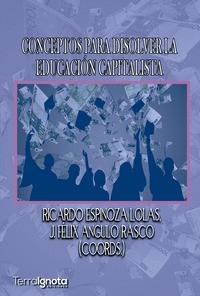 CONCEPTOS PARA DISOLVER LA EDUCACIÓN CAPITALISTA