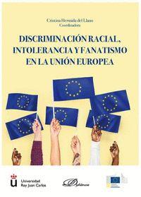 DISCRIMINACION RACIAL, INTOLERANCIA Y FANATISMO EN LA UNION EUROP
