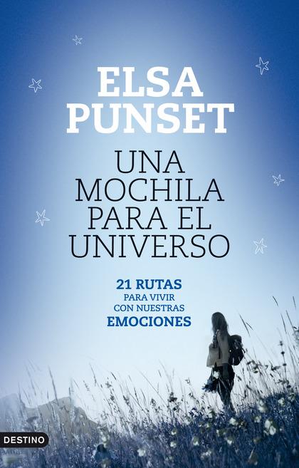 UNA MOCHILA PARA EL UNIVERSO. 21 RUTAS PARA VIVIR CON NUESTRAS EMOCIONES