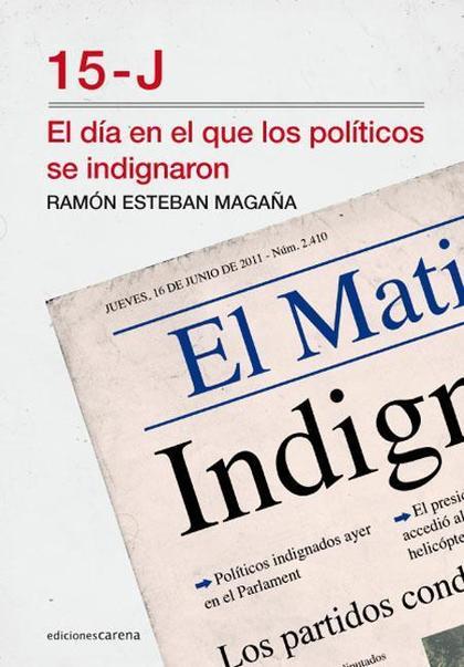15-J : EL DÍA EN EL QUE LOS POLÍTICOS SE INDIGNARON