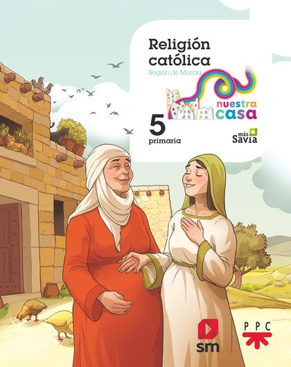 RELIGIÓN CATÓLICA. 5ºEP NUESTRA CASA (MURCIA).