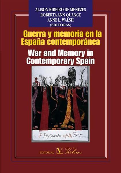 GUERRA Y MEMORIA EN LA ESPAÑA CONTEMPORÁNEA / WAR AND MEMORY IN CONTEMPORARY SPA.