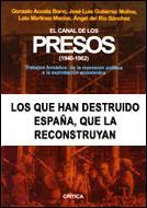 EL CANAL DE LOS PRESOS, 1940-1962. TRABAJOS FORZADOS: DE LA REPRESIÓN POLÍTICA A LA EXPLOTACIÓN