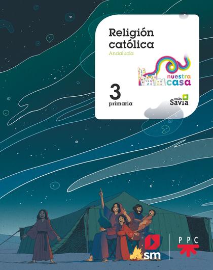 RELIGIÓN CATÓLICA. 3ºEP NUESTRA CASA AND.