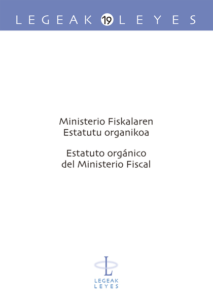 MINISTERIO FISKALAREN ESTATUTU ORGANIKOA. ESTATUTO ORGÁNICO DEL MINISTERIO FISCAL