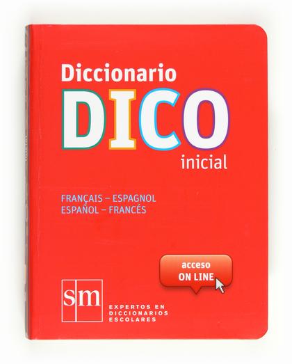 DICCIONARIO DICO INICIAL FRANÇAIS-ESPAGNOL, ESPAÑOL-FRANCÉS