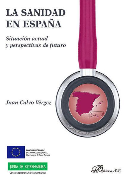 LA SANIDAD EN ESPAÑA. SITUACIÓN ACTUAL Y PERSPECTIVAS DE FUTURO