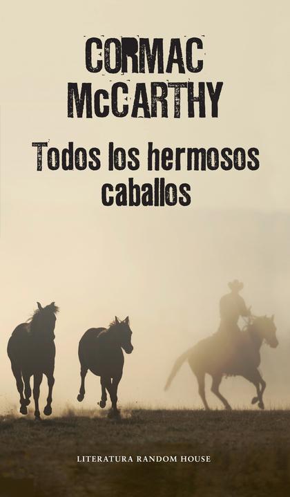 Todos los hermosos caballos (Trilogía de la frontera 1)