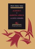 ALBERTI Y GARCÍA LORCA, LA DIFÍCIL COMPAÑÍA.
