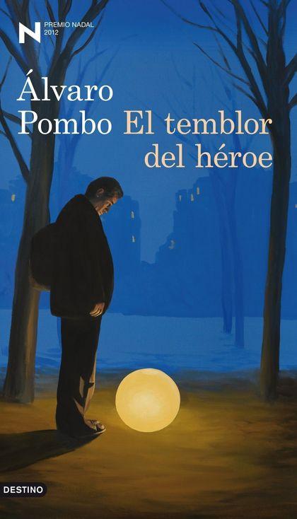 EL TEMBLOR DEL HÉROE. PREMIO NADAL DE NOVELA 2012