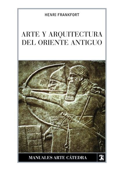 ARTE Y ARQUITECTURA DEL ORIENTE ANTIGUO