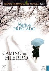 CAMINO DE HIERRO (GANADOR DEL XI PREMIO PRIMAVERA DE NOVELA).