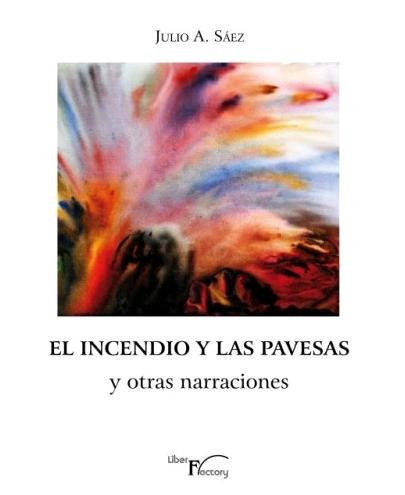 EL INCENDIO Y LAS PAVESAS Y OTRAS NARRACIONES.