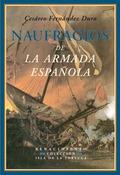 NAUFRAGIOS DE LA ARMADA ESPAÑOLA : RELACIÓN HISTÓRICA FORMADA CON PRESENCIA DE LOS DOCUMENTOS O