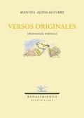 VERSOS ORIGINALES (ANTOLOGÍA POÉTICA). ESTUDIO INTRODUCTORIO Y SELECCIÓN DE ROSA.