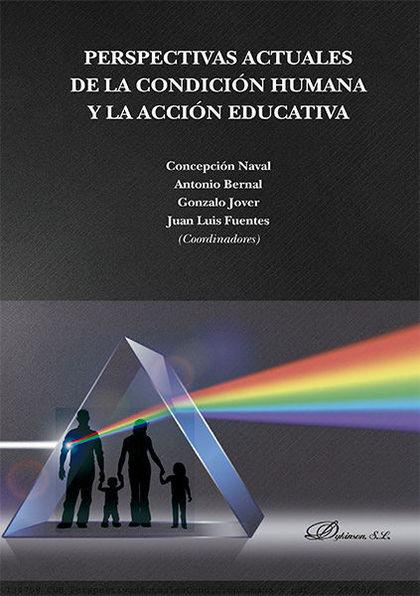 PERSPECTIVAS ACTUALES DE LA CONDICIÓN HUMANA Y LA ACCIÓN EDUCATIVA.