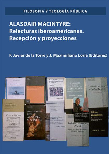 ALASDAIR MACINTYRE: RELECTURAS IBEROAMERICANAS. RECEPCIÓN Y PROYECCIONES.