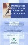 EL DERECHO DEPORTIVO EN ESPAÑA, 1975-2005.