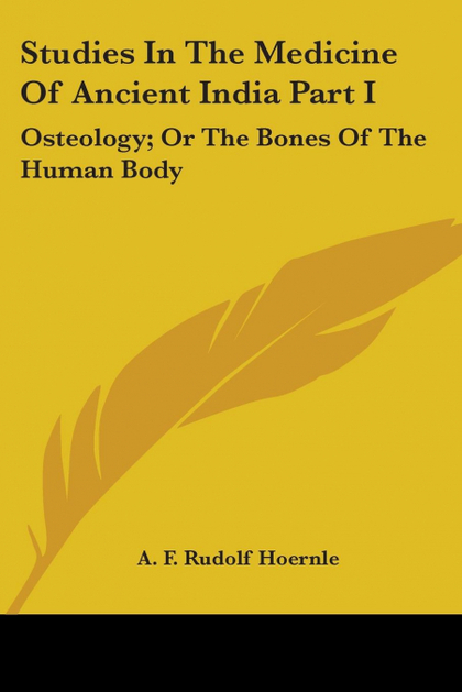 STUDIES IN THE MEDICINE OF ANCIENT INDIA PART I