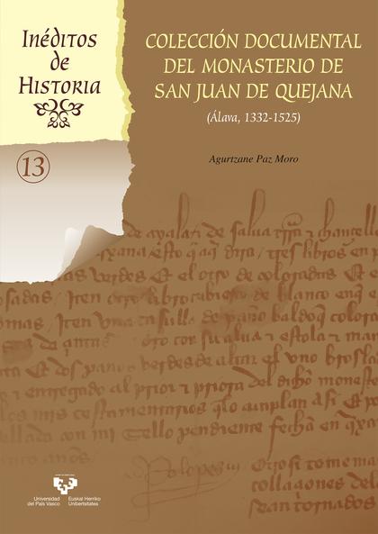 COLECCIÓN DOCUMENTAL DEL MONASTERIO DE SAN JUAN DE QUEJANA (ÁLAVA, 1332-1525)