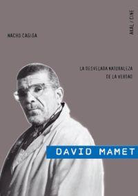 DAVID MAMET: LA DESVELADA NATURALEZA DE LA VERDAD
