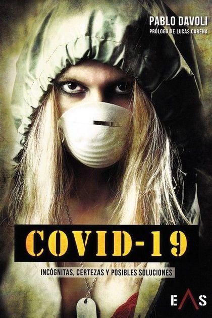 COVID-19. INCÓGNITAS, CERTEZAS Y POSIBLES SOLUCIONES
