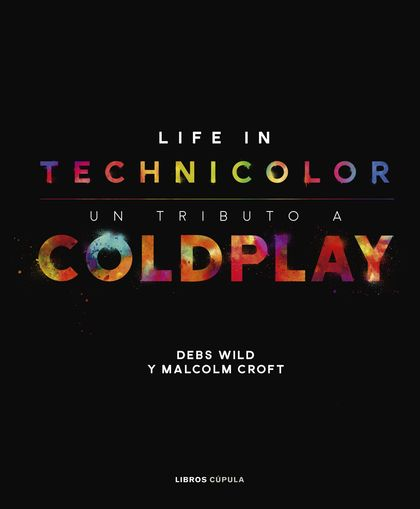 COLDPLAY. LIFE IN TECHNICOLOUR.
