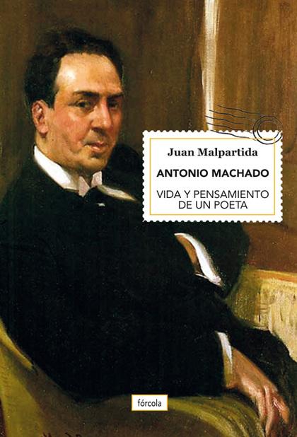 ANTONIO MACHADO                                                                 VIDA Y PENSAMIE