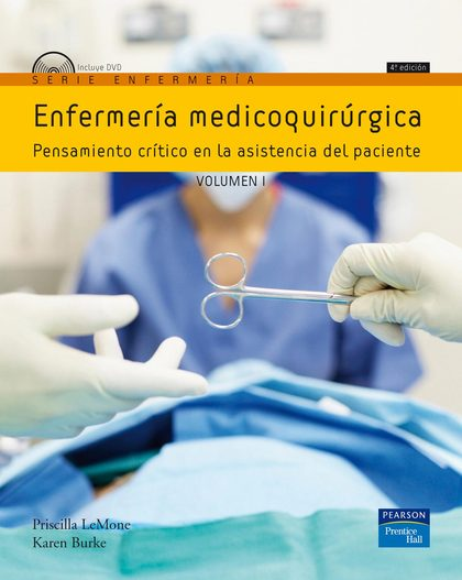(4º) ENFERMERÍA MEDICOQUIRÚRGICA. VOLUMEN I. PENSAMIENTO CRITICO EN LA ASISTENCIA DEL PACIENTE