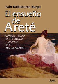 EL ENSUEÑO DE ARETÉ (CONFLICTIVIDAD ENTRE CIENCIA Y CULTURA  EN LA HÉLADE CLÁSIC.