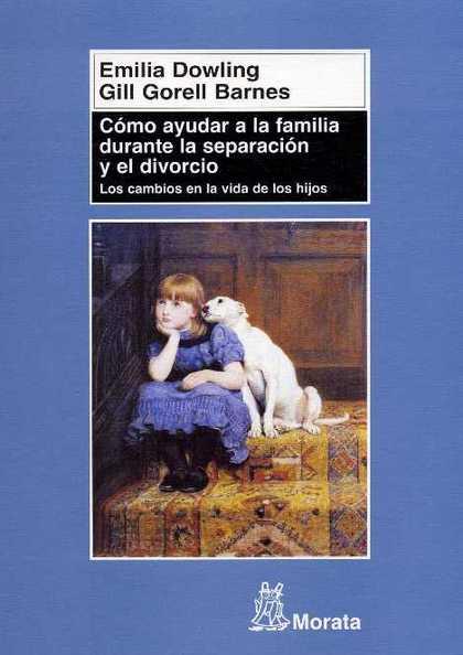 CÓMO AYUDAR A LA FAMILIA DURANTE LA SEPARACIÓN Y EL DIVORCIO: LOS CAMBIOS EN LA VIDA DE LOS HIJ