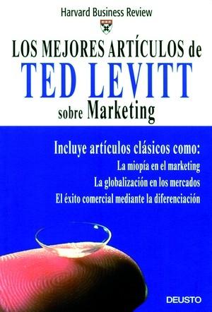 LOS MEJORES ARTÍCULOS DE TED LEVITT SOBRE MARKETING