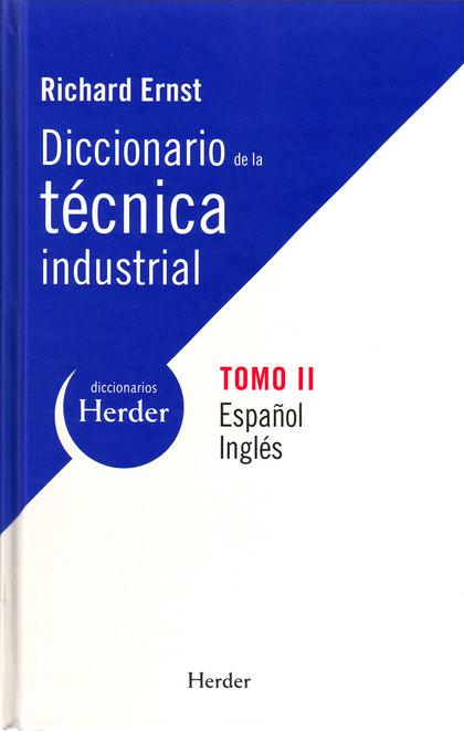 DICCIONARIO DE LA TÉCNICA INDUSTRIAL, ESPAÑOL-INGLÉS
