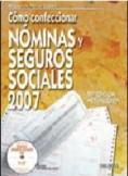 CÓMO CONFECCIONAR NÓMINAS Y SEGUROS SOCIALES, 2007