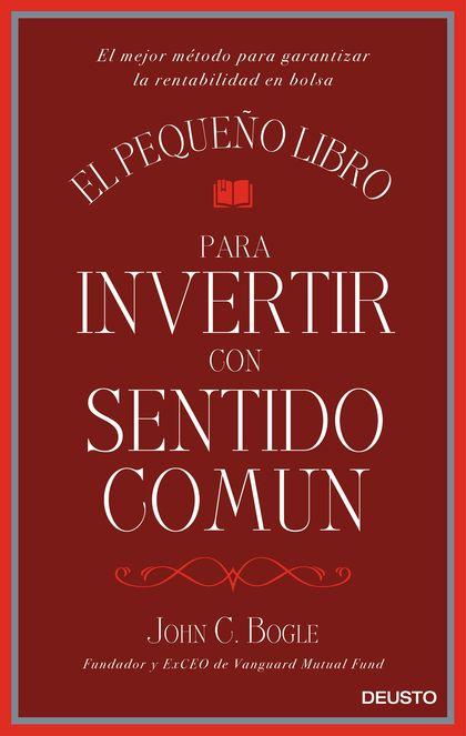 EL PEQUEÑO LIBRO PARA INVERTIR CON SENTIDO COMÚN                                LA ÚNICA FORMA