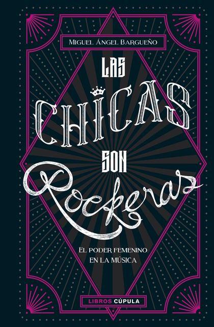 LAS CHICAS SON ROCKERAS.