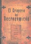 EL GRIMORIO DEL NECRONOMICÓN : EL LIBRO DE LA MAGIA RITUAL DE CTHULHU