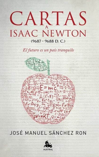 CARTAS A ISAAC NEWTON : EL FUTURO ES UN PAÍS TRANQUILO