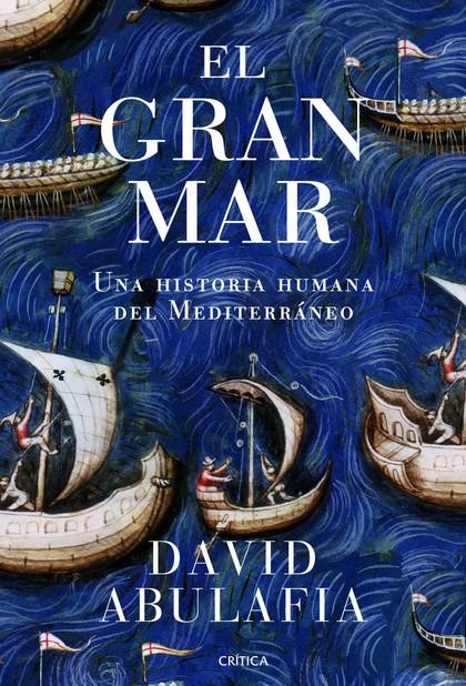 EL GRAN MAR : UNA HISTORIA HUMANA DEL MEDITERRÁNEO